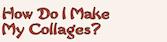 How_do_i_make_collages